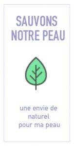 Le blog, Sauvons Notre Peau, des produits naturels pour votre peau, celle de votre famille et de vos proches